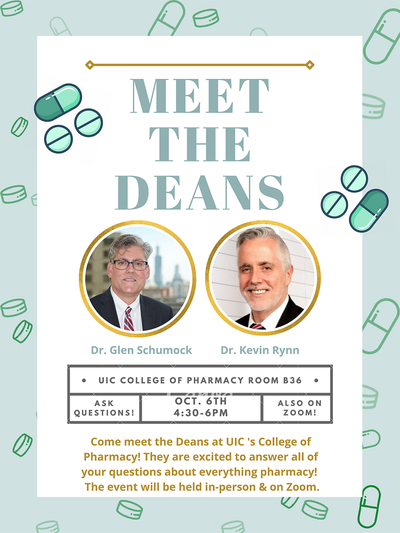 The background is a light blue with outline of green pills/ capsules surrounding the border. In the center of the flyer are two photos of the Deans of the UIC College of Pharmacy inside a circular gold frame. On the inside box of the flyer, there are colored in capsules/ pills that are the same light blue of the background, but some are half turquoise.