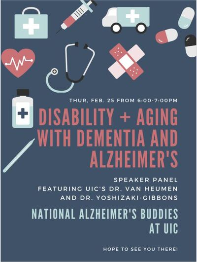 The background color is blue with many images associated with the medical field in pink, white, black, and light blue. We have provided information about the event such as time(6-7pm), title(Disability and Aging with Dementia and Alzheimer's), and the speakers at the panel(Dr. Van Heumen and Dr. Yoshizaki-Gibbons). The event is hosted by National Alzheimer's Buddies.