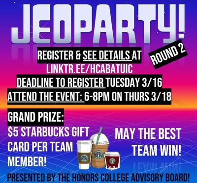 This image has a jeopardy-like background (the tv show) where it is blue, purple, pink, orange and yellow. At the bottom are some images of Starbucks drinks since the grand prize is a $5 Starbucks gift card per team member! The rest of the image is filled with white text with the important text such as the deadline or registration being highlighted in black.