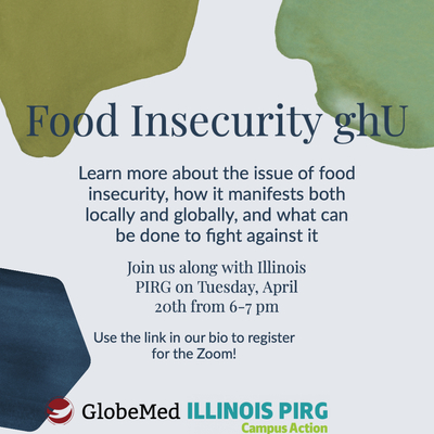 The background is light blue. There are irregular shapes of blue and green color decorating the corners. There is the Globemed logo on the bottom which is a maroon circle globe illustration. There is also a logo for Illinois Campus PIRG which is light blue and green.