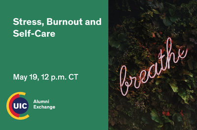 The background is green. There is an image of the words breathe in pink neon in the middle of healthy plants. The Alumni Exchange logo is at the bottom left with a blue UIC logo.