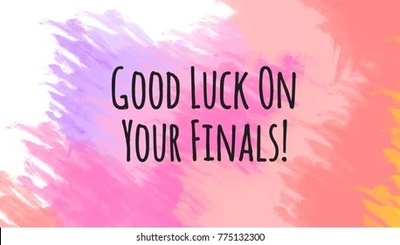 Good Luck On Your Finals!!